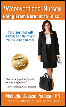 UNconventional Nurse: Going From Burnout to Bliss! Michelle Podlesni